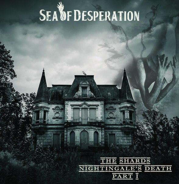 Новый альбом SEA OF DESPERATION - Nightingale`s Death - The Shards Part 1 (2015)
