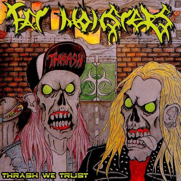Новый альбом FAT MONSTERS - Thrash We Trust (2014)