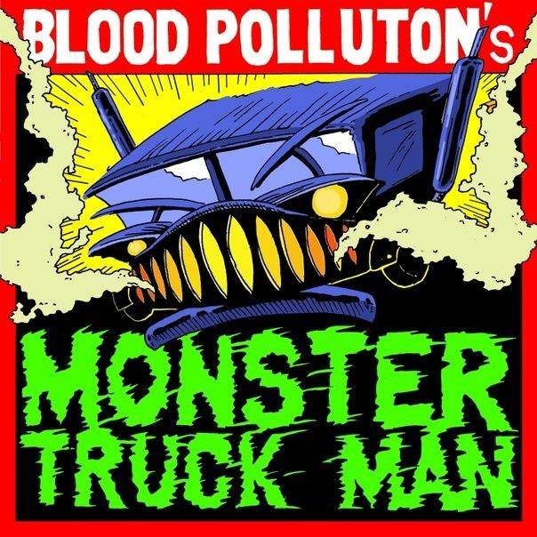 Вышел новый EP группы BLOOD POLLUTION - Monster Truck Man (2012)