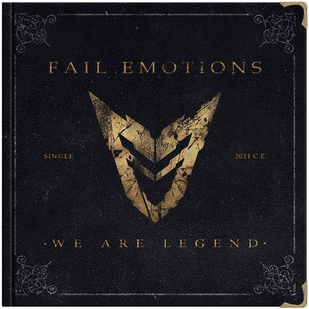Новый сингл FAIL EMOTIONS - We Are Legend