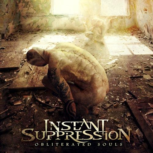 Новый сингл INSTANT SUPPRESSION - Obliterated Souls (2011)