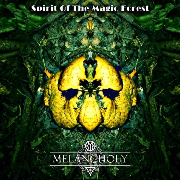 Новый сингл MELANCHOLY - Spirit Of The Magic Forest (2014)