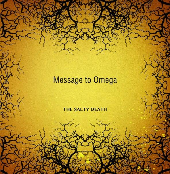 Новый сингл MESSAGE TO OMEGA - The Salty Death (2015)