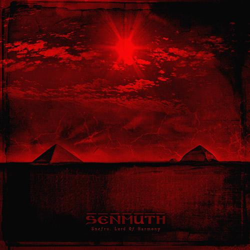 SENMUTH - Snefru, Lord Of Harmony (2014)