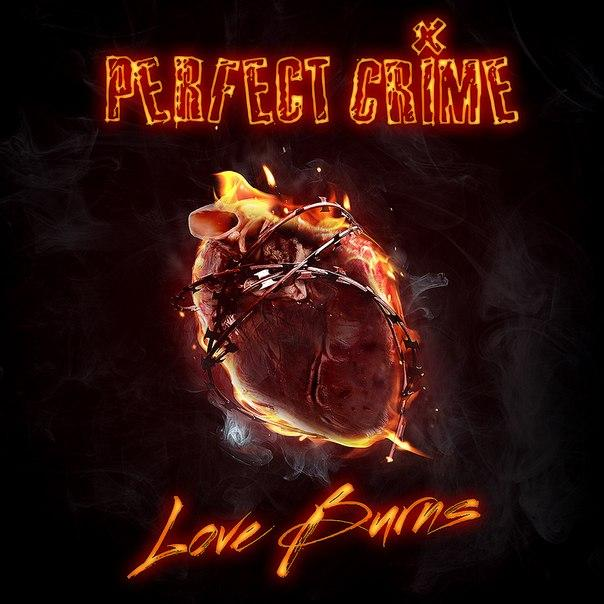 Новый сингл PERFECT CRIME - Love Burns
