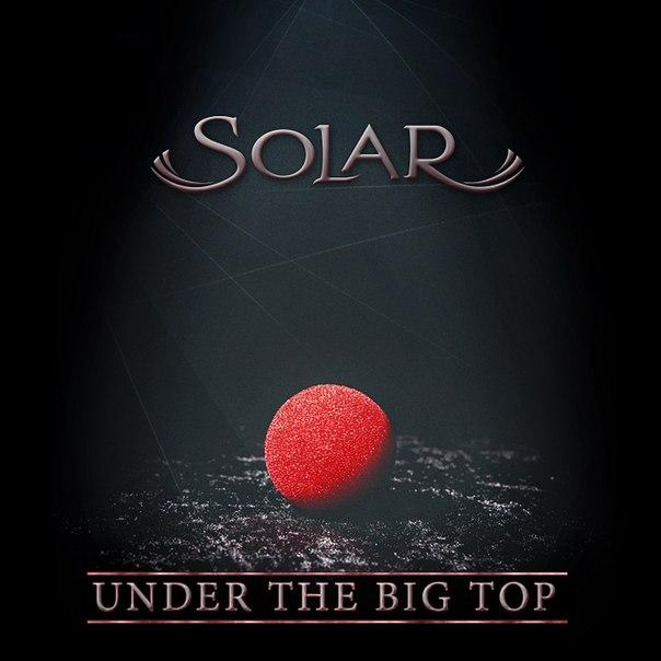 Новый сингл SOLAR - Under The Big Top (2014)