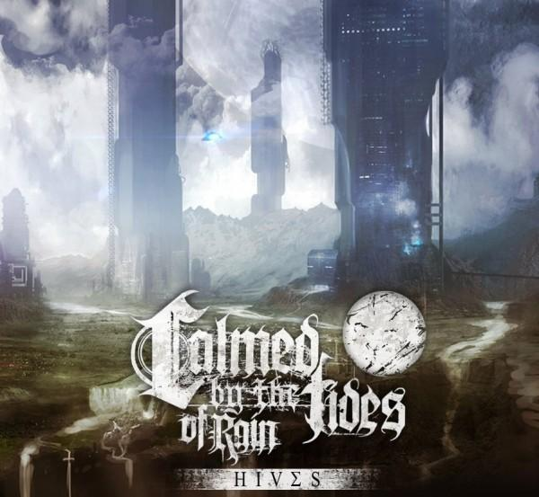 Новый EP группы CALMED BY THE TIDES OF RAIN - Hives (2013)
