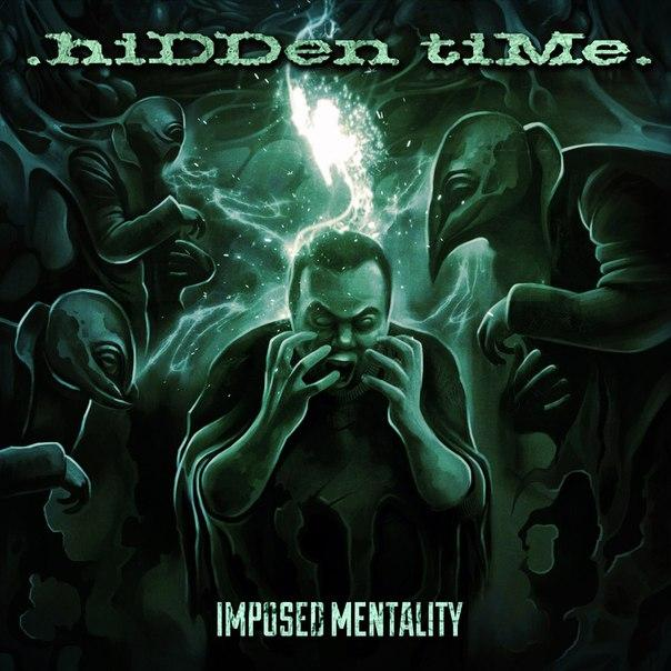 Новый альбом HIDDEN TIME - Imposed Mentality (2016)