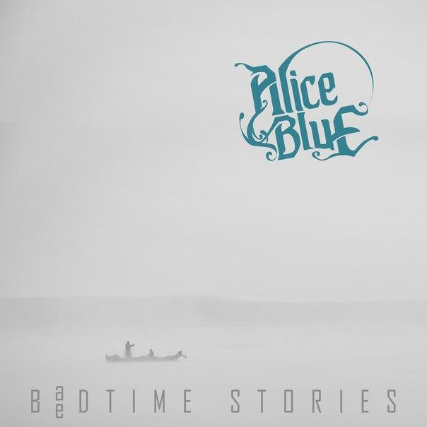 Новый EP группы ALICEBLUE - Badtime Stories (2015)