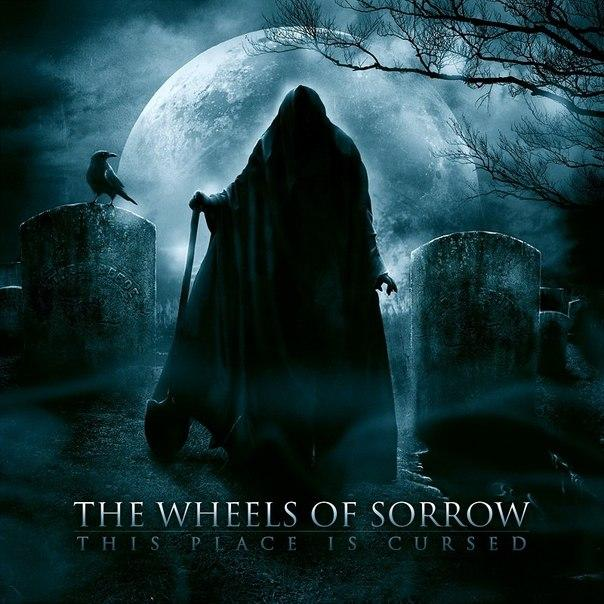Новый EP группы THE WHEELS OF SORROW - This Place Is Cursed (2012)