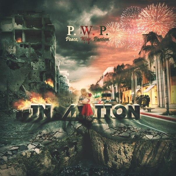 Новый альбом IN MOTION - Peace, War, Passion (P.W.P.) (2015)