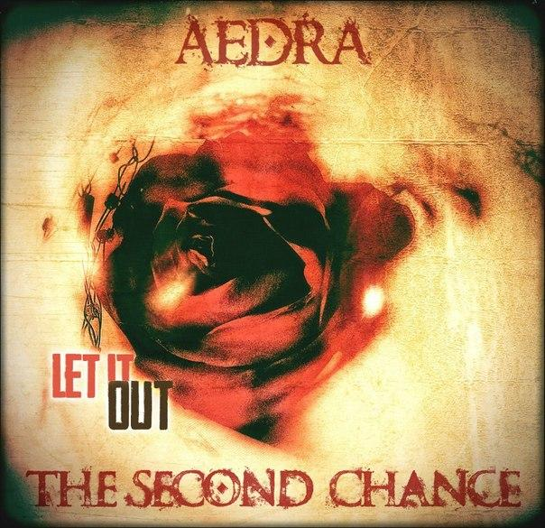 AEDRA / THE SECOND CHANCE - Let It Out