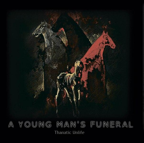 Вышел новый альбом A YOUNG MAN'S FUNERAL - Thanatic Unlife (2013)