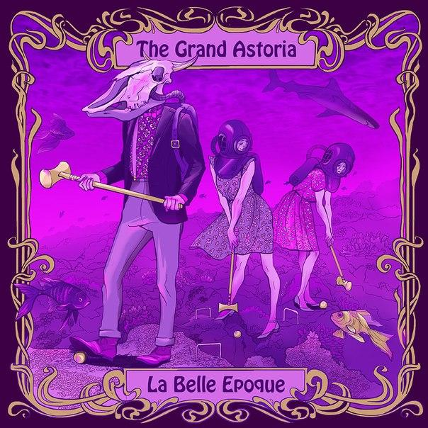 Новый альбом THE GRAND ASTORIA - La Belle Epoque (2014)