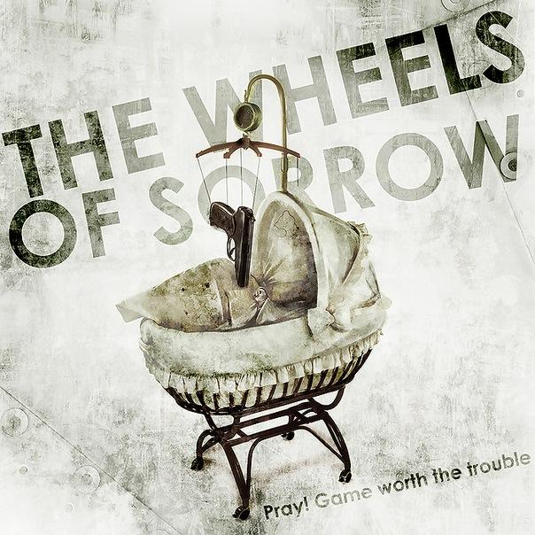 Новый сингл THE WHEELS OF SORROW - Pray! Game Worth The Trouble